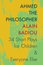 Cover of: Ahmed The Philosopher Thirtyfour Short Plays For Children Everyone Else