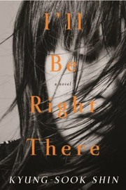 Cover of: Ill Be Right There A Novel
