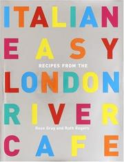 Cover of: Italian easy: recipes from the London River Cafe