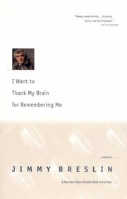 Cover of: I Want To Thank My Brain For Remembering Me A Memoir