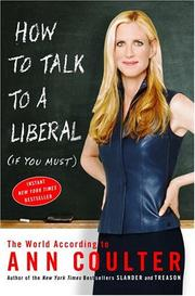 Cover of: How to Talk to a Liberal (If You Must): The World According to Ann Coulter
