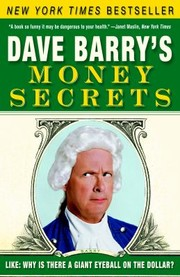 Cover of: Dave Barrys Money Secrets Like Why Is There A Giant Eyeball On The Dollar