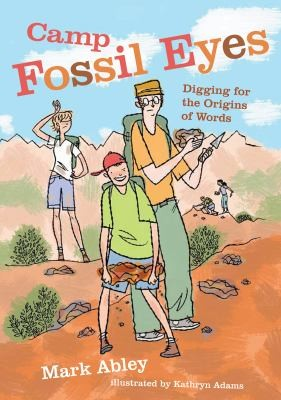 Camp Fossil Eyes Digging For The Origins Of Words by