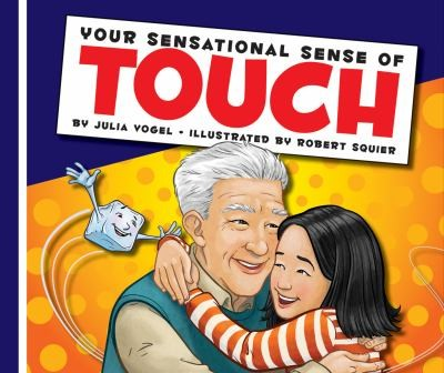 Your Sensational Sense Of Touch by