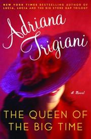 Cover of: The queen of the big time | Adriana Trigiani