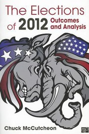 Cover of: The Elections Of 2012 Outcomes And Analysis