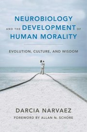 Cover of: Neurobiology And The Development Of Human Morality