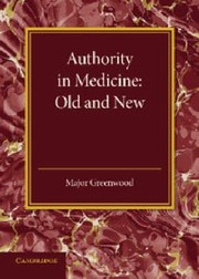Cover of: Authority In Medicine Old And New The Linacre Lecture 1943