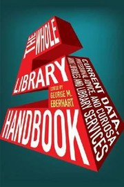 Cover of: The Whole Library Handbook 5 Current Data Professional Advice And Curiosa About Libraries And Library Services