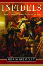 Cover of: Infidels: a history of the conflict between Christendom and Islam