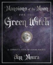 Cover of: Mansions Of The Moon For The Green Witch A Complete Book Of Lunar Magic