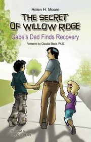 Cover of: The Secret Of Willow Ridge Gabes Dad Finds Recovery
