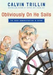Cover of: Obliviously on he sails: the Bush administration in rhyme