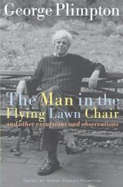 Cover of: The man in the flying lawn chair and other excursions and observations