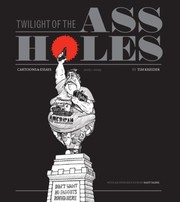 Cover of: Twilight Of The Assholes Or Somebody Stop The Spike Machine
