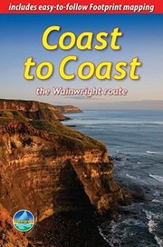 Cover of: Coast To Coast The Wainwright Route St Bees To Robin Hoods Bay