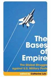 Cover of: The Bases Of Empire The Global Struggle Against Us Military Posts