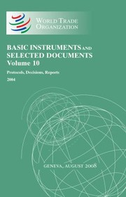 Cover of: Wto Basic Instruments Selected Documents Protocols Decisions Reports2004