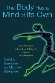 Cover of: The body has a mind of its own | Sandra Blakeslee, Matthew Blakeslee