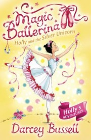 Cover of: Holly And The Silver Unicorn