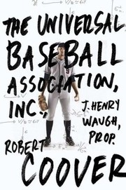 Cover of: The Universal Baseball Association Inc J Henry Waugh Prop A Novel