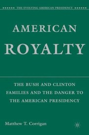 Cover of: American Royalty The Bush And Clinton Families And The Danger To The American Presidency