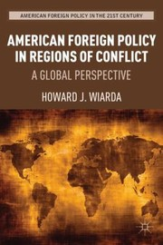 Cover of: American Foreign Policy In Regions Of Conflict A Global Perspective