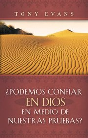 Cover of: Podemos Confiar en Dios en Medio de Nuestras Pruebas  Can God Be Trusted in Our Trials