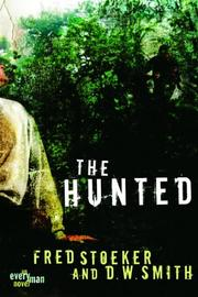 Cover of: The Hunted (Every Man Series) | Fred Stoeker