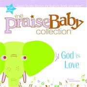 Cover of: God Is Love (Praise Baby Board Book)
