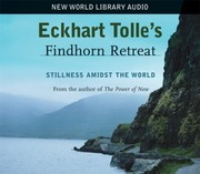 Cover of: Eckhart Tolles Findhorn Retreat Stillness Amidst The World