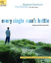 Cover of: Every Single Man's Battle: Staying on the Path of Sexual Purity (The Every Man Series)