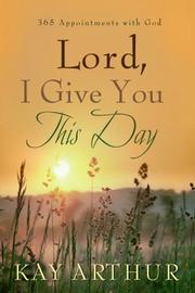 Cover of: Lord, I give you this day