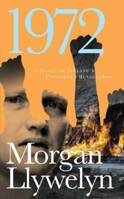 Cover of: 1972 A Novel Of Irelands Unfinished Revolution