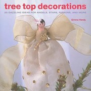 Cover of: Tree Top Decorations 25 Dazzling Ideas For Angels Stars Ribbons And More