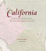Cover of: California Mapping The Golden State Through History Rare And Unusual Maps From The Library Of Congress