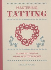 Cover of: Mastering Tatting Progress From Simple To Complex Designs
