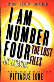 Cover of: I Am Number Four The Lost Files The Legacies