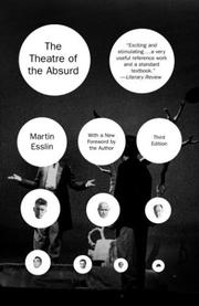 The theatre of the absurd by Esslin, Martin