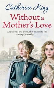 Without A Mothers Love