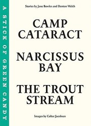 Cover of: The Trout Stream A Stick Of Green Candy Narcissus Bay Camp Cataract