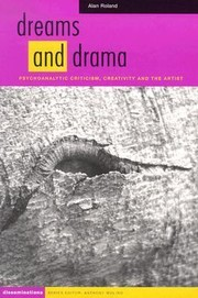 Cover of: Dreams And Drama Psychoanalytic Criticism Creativity And The Artist