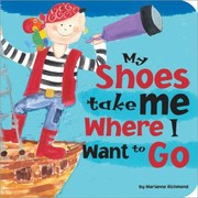 Cover of: My Shoes Take Me Where I Want To Go |