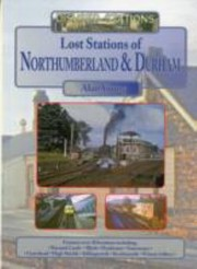 Cover of: Lost Stations Of Northumberland Durham