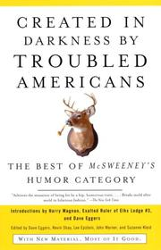 Cover of: Created in Darkness by Troubled Americans: The Best of McSweeney's Humor Category