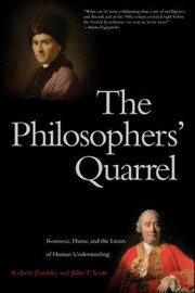Cover of: The Philosophers Quarrel Rousseau Hume And The Limits Of Human Understanding