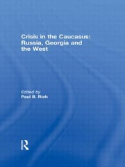 Cover of: Crisis In The Caucasus Russia Georgia And The West