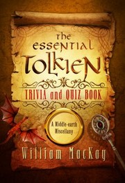 Cover of: The Essential Tolkien Trivia And Quiz Book A Middleearth Miscellany