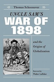 Cover of: Uncle Sams War Of 1898 And The Origins Of Globalization