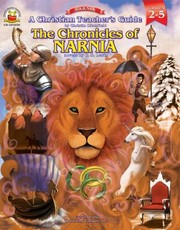 Cover of: A Christian Teachers Guide to the Chronicles of Narnia Grades 25